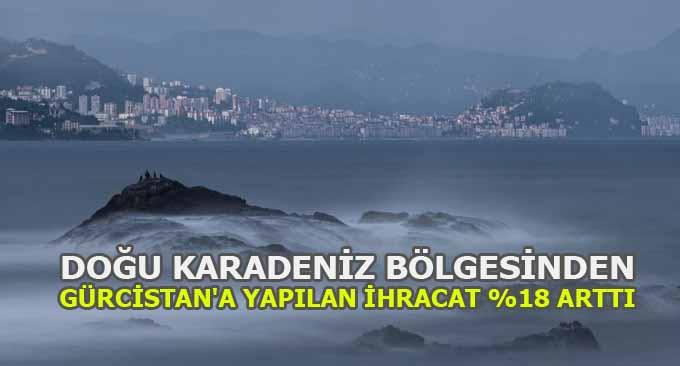 Doğu Karadeniz Bölgesinden Komşuya İhracat %18 Arttı