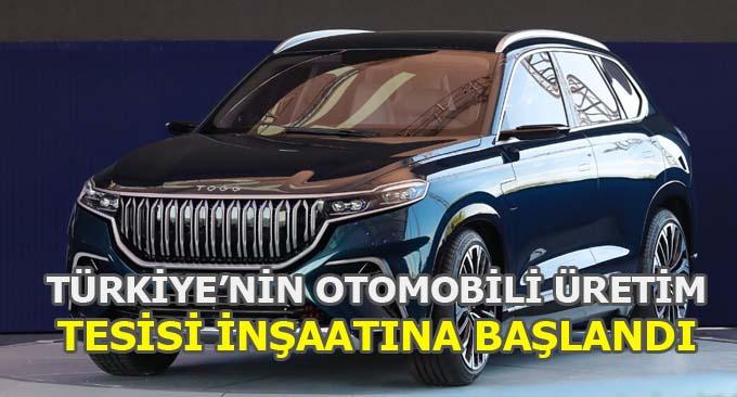 Türkiye'nin otomobili üretim tesisi inşaatına başlandı.