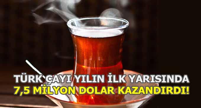 Türk Çayı Yılın İlk Yarısında 7,5 Milyon Dolar Kazandırdı