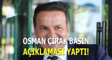 Osman Çırak Basın Açıklaması Yaptı!