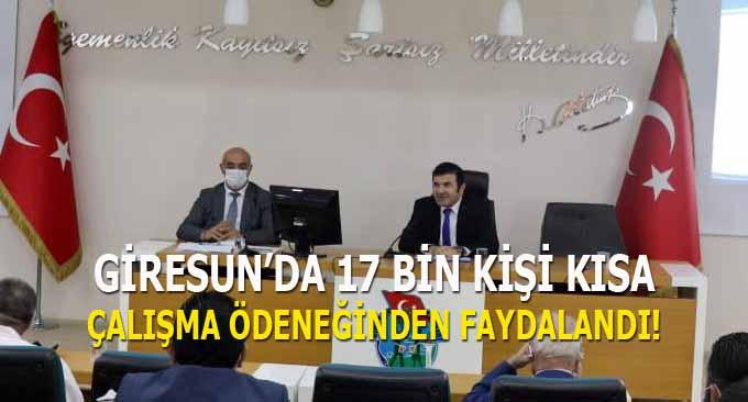 Giresun'da 17 Bin Kişi Kısa Çalışma Ödeneğinden faydalandı!