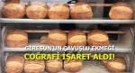Çavuşlu Ekmeği Coğrafi İşaret Aldı!