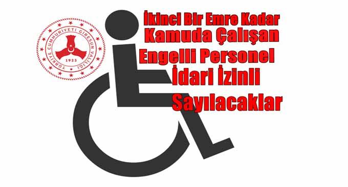 Engelli Personeller İdari İzinli Sayılacaklar