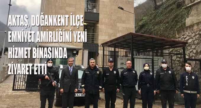 İl Emniyet Müdürü AKTAŞ, Doğankent'i Ziyaret Etti!