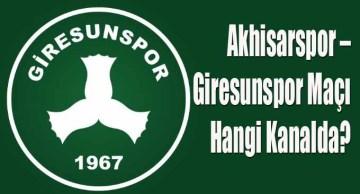 Akhisarspor – Giresunspor Maçı Hangi Kanalda?
