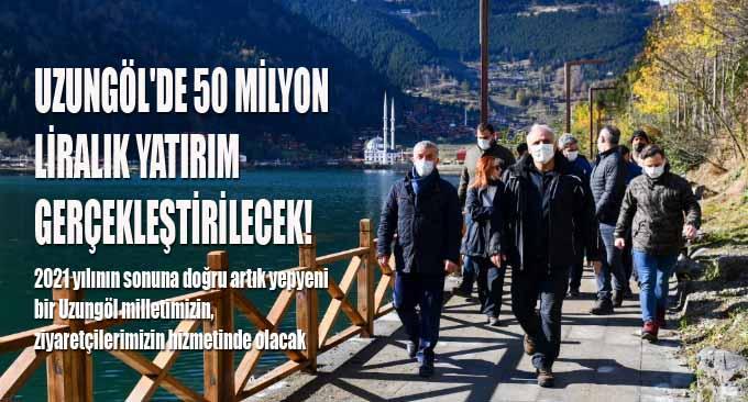 Uzungöl'de 50 Milyon ₺ Yatırım Gerçekleştirilecek!