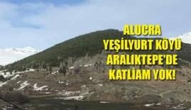 Alucra Yeşilyurt Köyü Aralıktepe'de Katliam Yok!