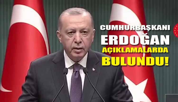 Cumhurbaşkanı Erdoğan Açıklamalarda Bulundu!