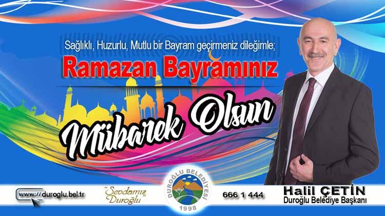 Başkan Halil Çetin'in Ramazan Bayramı Mesajı