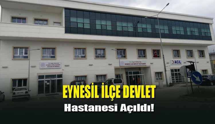 Eynesil İlçe Devlet Hastanesi Açıldı