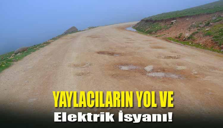 Yaylacıların Yol ve Elektrik İsyanı!