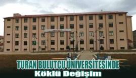 Turan Bulutcu Üniversitesinde Köklü Değişim