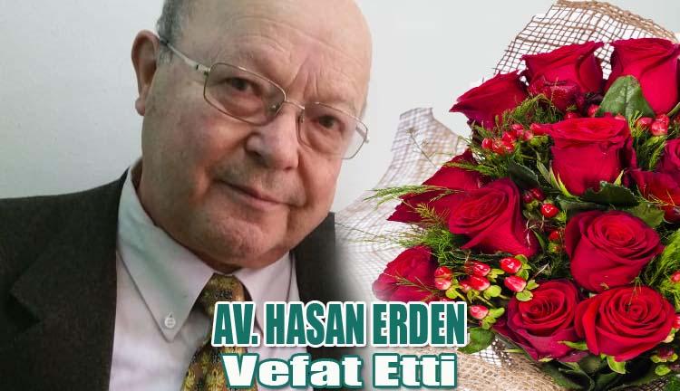Av.Hasan ERDEN Vefat Etti