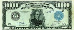 10,000-доларова банкнота от 1918 г., която не е вече в обръщение. На нея е изобразен Соломон Пи. Чейс, пеф на Федералния резерв (1861-1864). На задната част на банкнотата е избразена картината