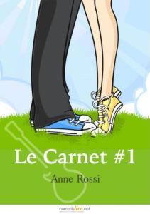 Rossi, Anne - Le Carnet 1 - Écrit pour tes yeux