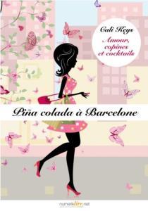 Keys, Cali - Amour, copines et cocktails Episode 5 - Pina Colada a Barcelone