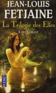 Fetjaine, Jean-Louis - La Trilogie des Elfes intégrale