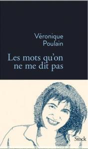 Poulain, Véronique - Les mots qu'on ne me dit pas