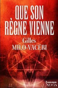 Milo-Vacéri, Gilles - Que son règne vienne