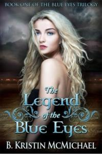 McMichael, B. Kristin - The Legend of the Blue Eyes (Blue Eyes trilogy #1)