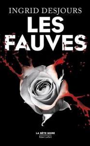 05 - Desjours, Ingrid - Les Fauves