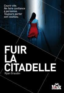 Graudin, Ryan - Fuir la Citadelle