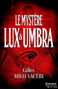 Milo-Vacéri, Gilles - Le mystère Lux & Umbra