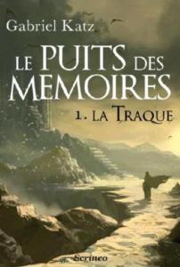03 - Katz, Gabriel - Le Puits des Mémoires #1 - La Traque