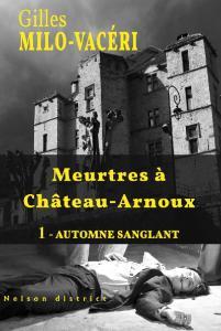 Milo-Vacéri, Gilles - Meurtres à Château-Arnoux #1 - Automne sanglant