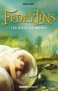 Coste, Nadia - Fedeylins #1 - Les Rives du Monde