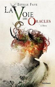 Faye, Estelle - La Voie des Oracles #1 - Thya