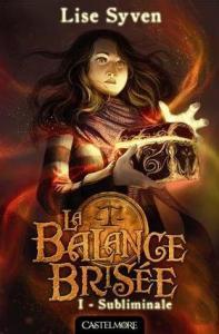 Syven, Lise - La Balance Brisée #1 - Subliminale