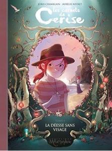 04 - Chamblain, Joris & Neyret, Aurélie - Les Carnets de Cerise #4 - La Déesse sans visage