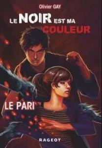 Gay, Olivier - Le Noir est ma couleur #1 - Le Pari