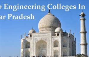 Uttar Pradesh Top Engineering Colleges 2017-18: Admission, Fee Structure, Placement Information