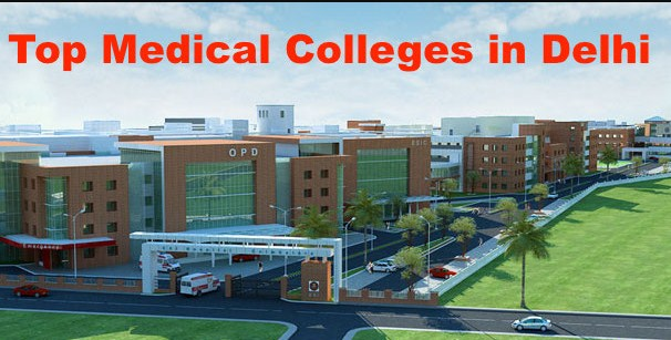 Delhi Top Medical Colleges 2017-18: Admission, Fees Structure, Placement Information