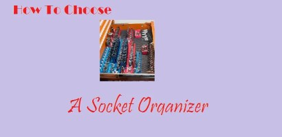 Best Socket Organizers – How to Choose them?