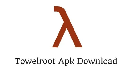 Towelroot - Download Towelroot Apk v3, v4, v5 & v6 Apk for all Android Versions