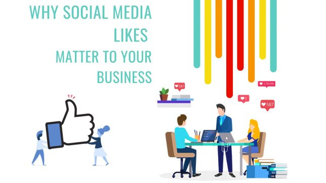 Why social media likes matter to your business