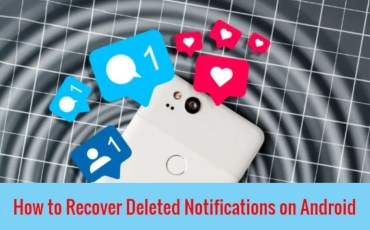 How to Recover Deleted Notifications on Android