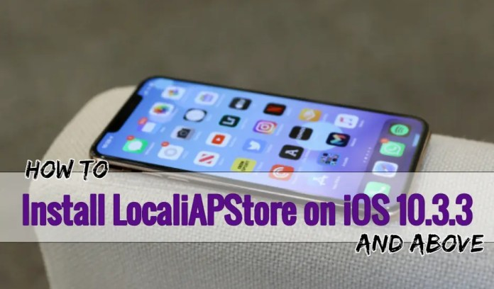 Install LocaliAPStore on iOS 10.3.3
