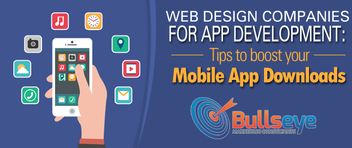 Web Design Companies for App Development: Tips to boost your Mobile App Downloads