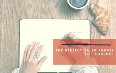 How To Build The Perfect Sales Funnel To Grow Your Coaching Business