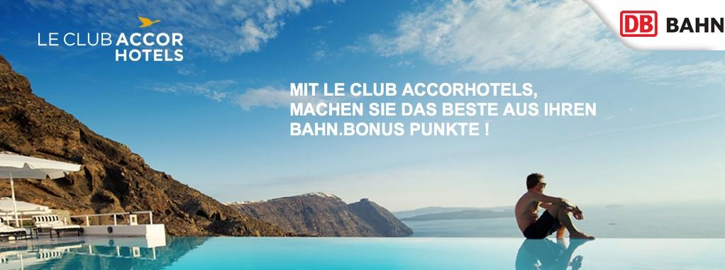 Le Club AccorHotels BahnBonus Promo + Sofitel Gewinnspiel!