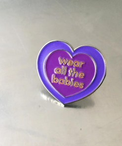 Violet wear all the babies heart shaped enamel pin badge