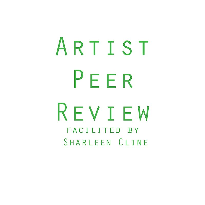 Artist Peer Review, Facilitated By Sharleen Cline, 10/26