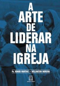 Capa do livro A arte de liderar na Igreja