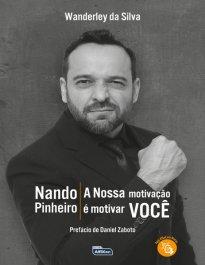 NANDO PINHEIRO - A NOSSA MOTIVAÇÃO É MOTIVAR VOCÊ