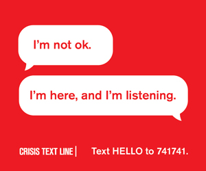 "text ""hello"" to 741741 any time for help"
