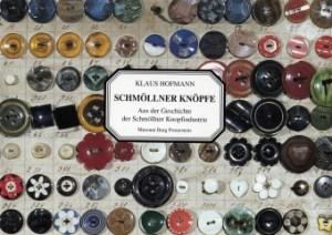 """Katalog """"Schmöllner Knöpfe - Aus der Geschichte der Schmöllner Knopfindustrie"""" Klaus Hofmann (Museum Burg Posterstein 1995)"""